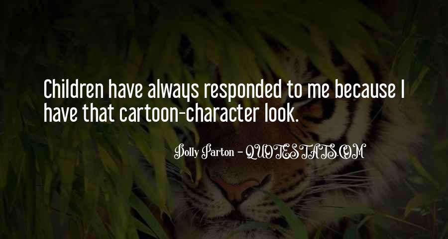 Best Cartoon Character Quotes #442541