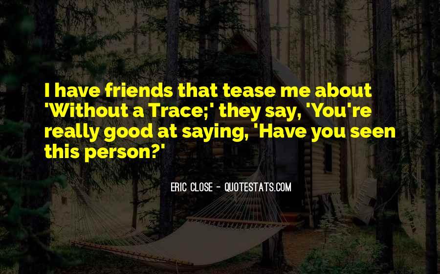 Best Close Friends Quotes #120338