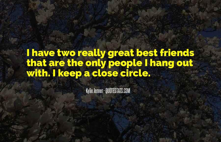 Best Close Friends Quotes #1265012