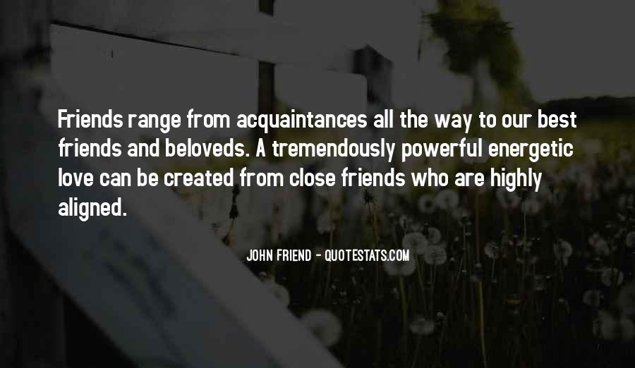 Best Close Friends Quotes #1526111