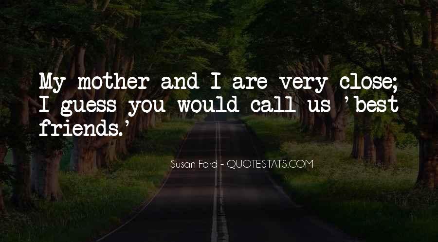 Best Close Friends Quotes #1581361