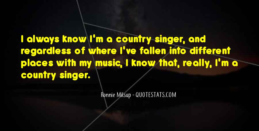 Best Country Singer Quotes #624009