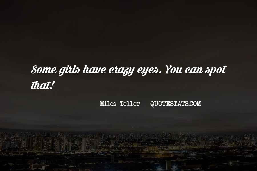 Best Crazy Eye Quotes #1621179