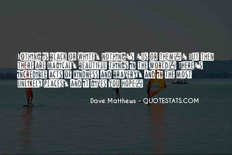 Best Dave Matthews Quotes #10317