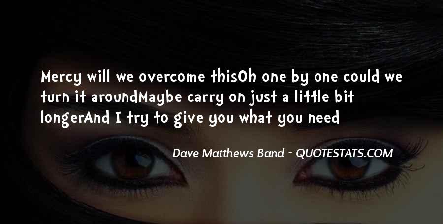 Best Dave Matthews Quotes #140839