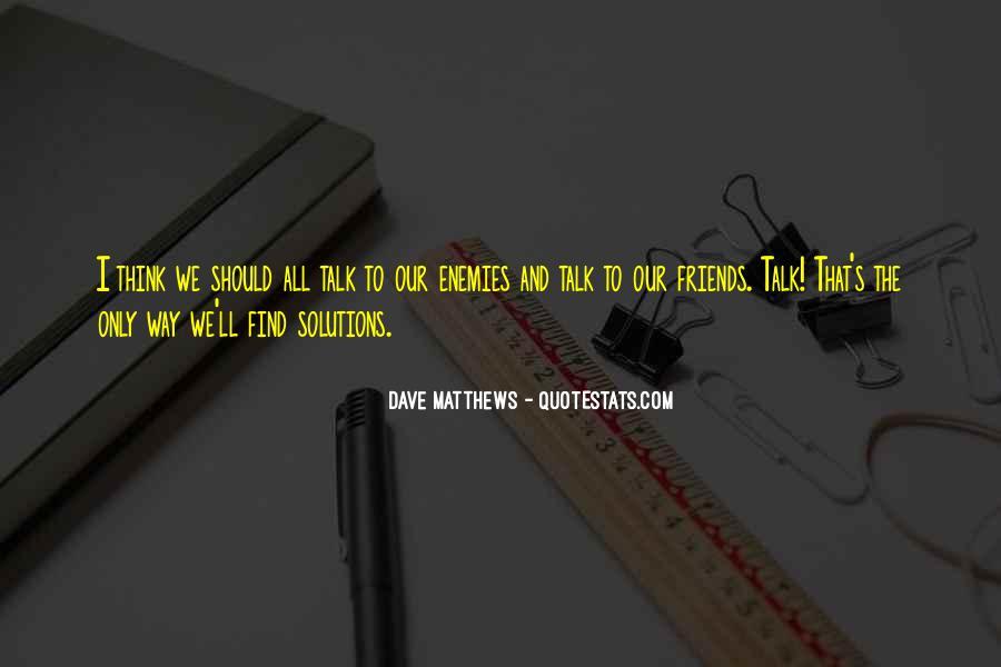 Best Dave Matthews Quotes #16578