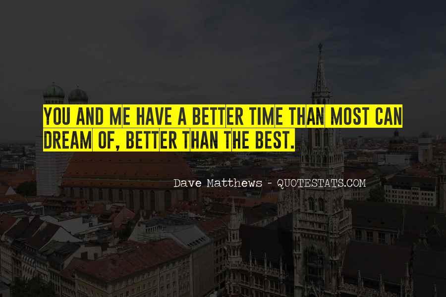 Best Dave Matthews Quotes #1737914