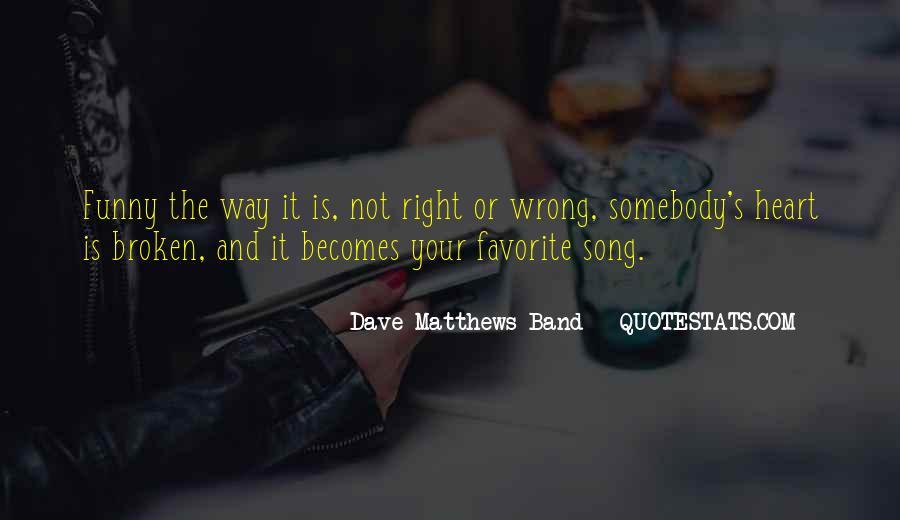 Best Dave Matthews Quotes #193726
