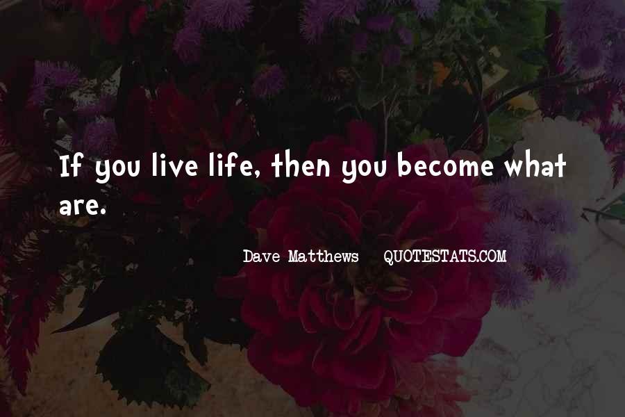 Best Dave Matthews Quotes #196145