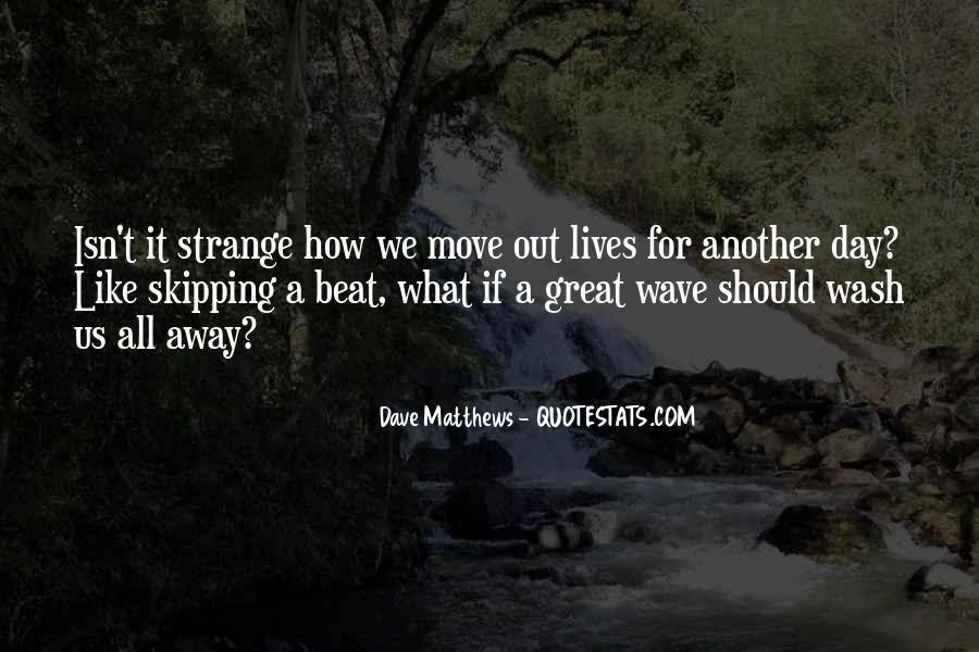 Best Dave Matthews Quotes #243759