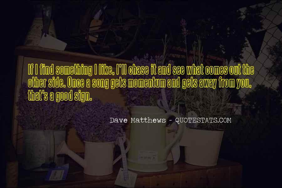 Best Dave Matthews Quotes #34308