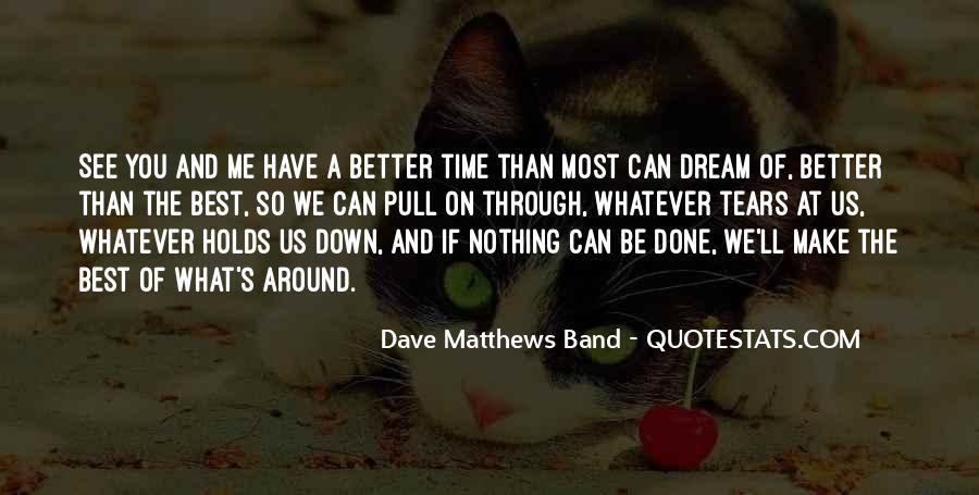 Best Dave Matthews Quotes #53095