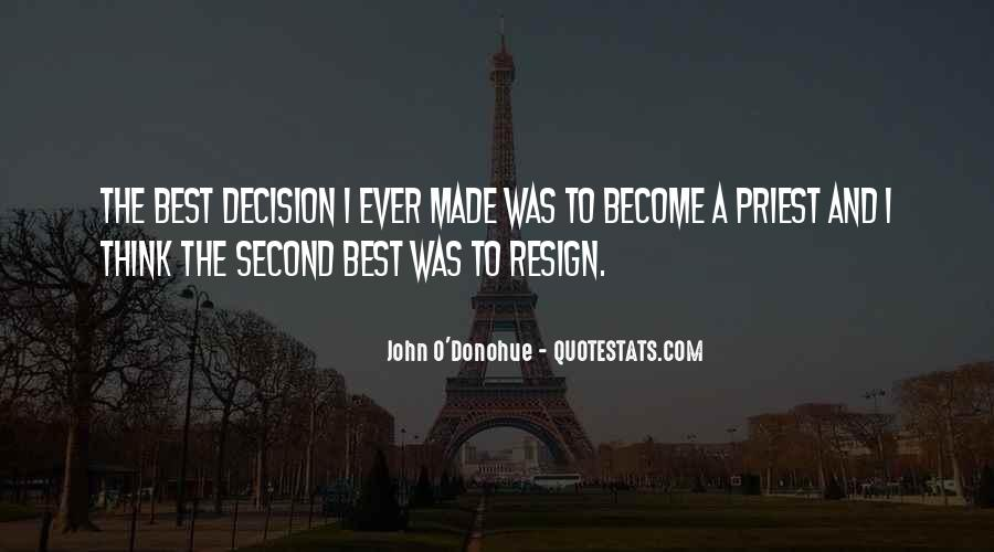 Best Decision Ever Made Quotes #1026150