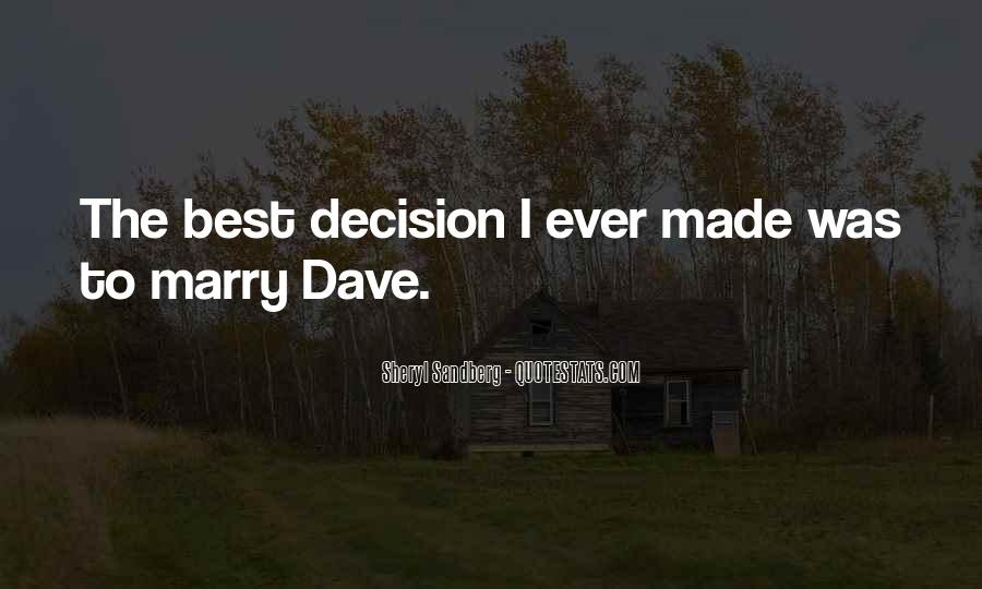 Best Decision Ever Made Quotes #1222548