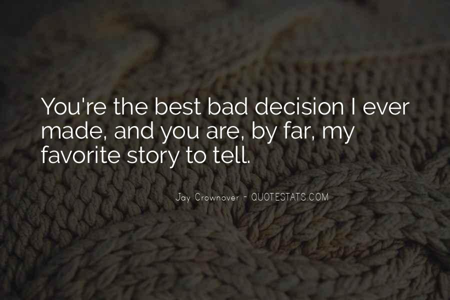 Best Decision Ever Made Quotes #130074