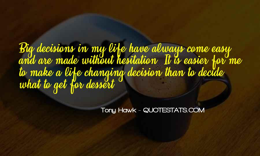 Best Decision Ever Made Quotes #34953