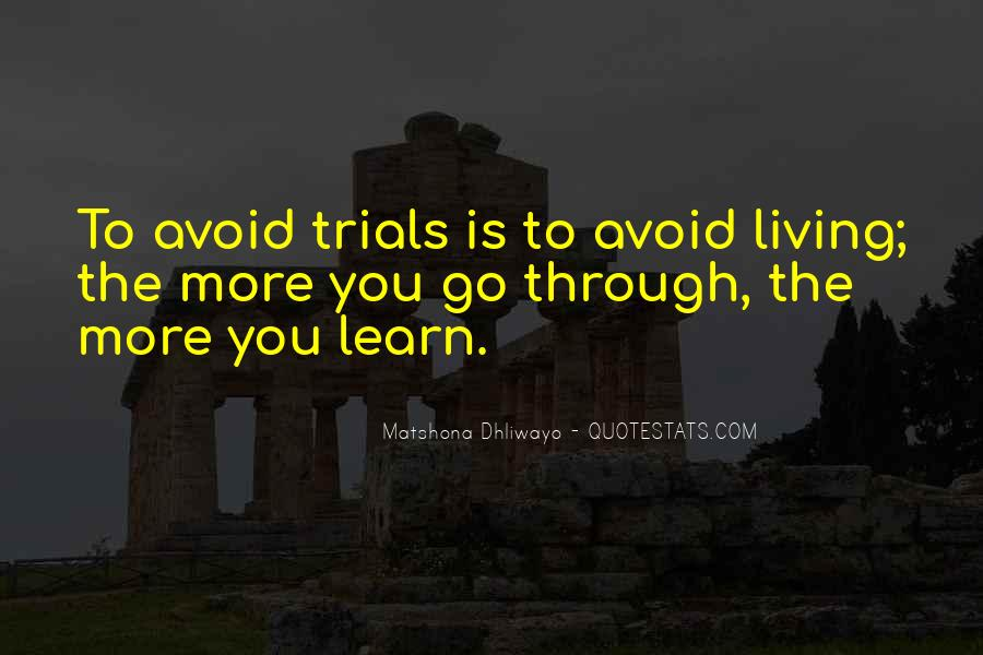 Quotes About The Trials Of Life #543502