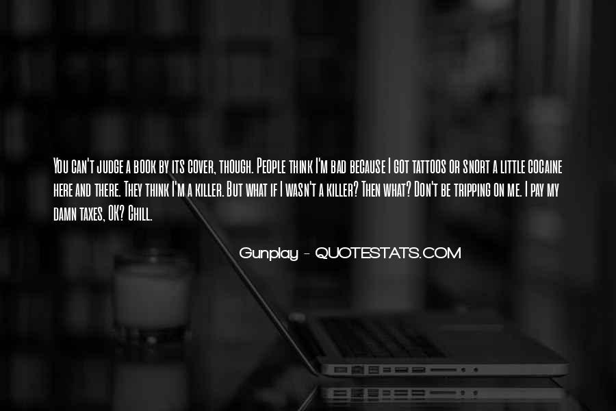 Best Don't Judge Me Quotes #44373