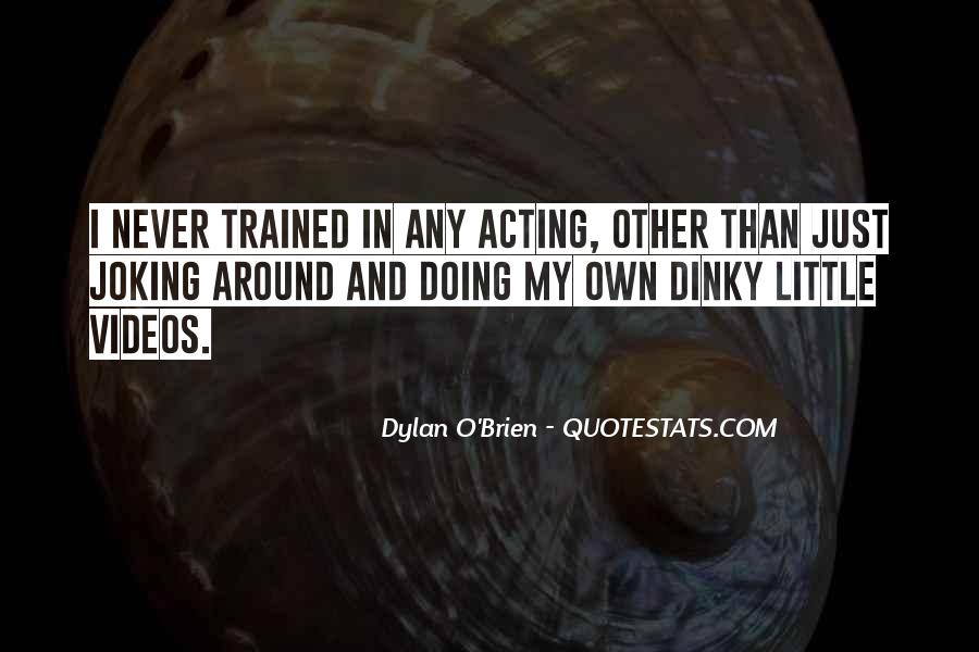 Best Dylan O'brien Quotes #1037761