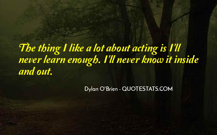 Best Dylan O'brien Quotes #1107164