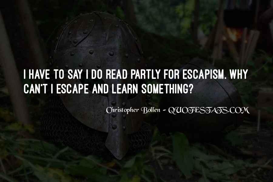 Best Escapism Quotes #148878