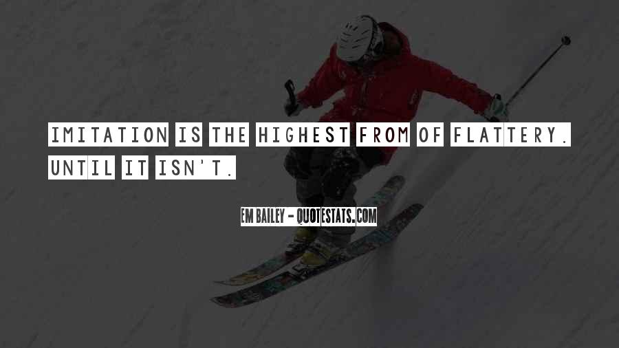 Best Flattery Quotes #109237