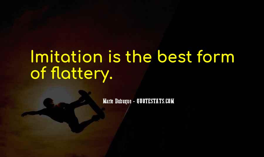 Best Flattery Quotes #1377436