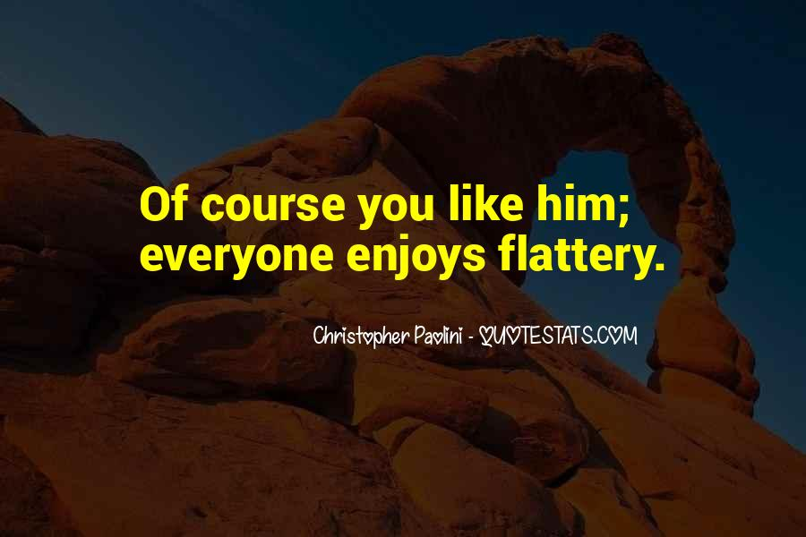 Best Flattery Quotes #37352