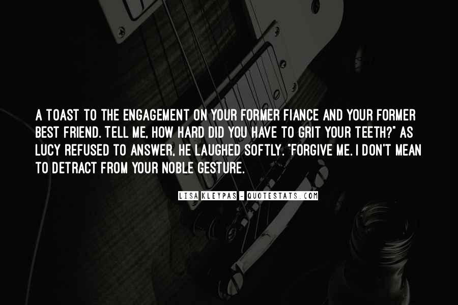 Best Friend Engagement Quotes #1319916