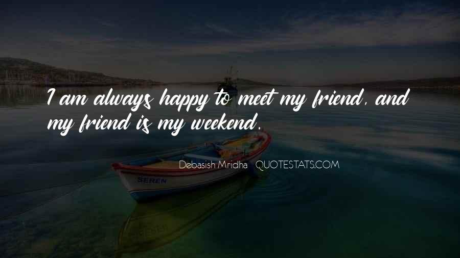 Best Friend Weekend Quotes #1846339