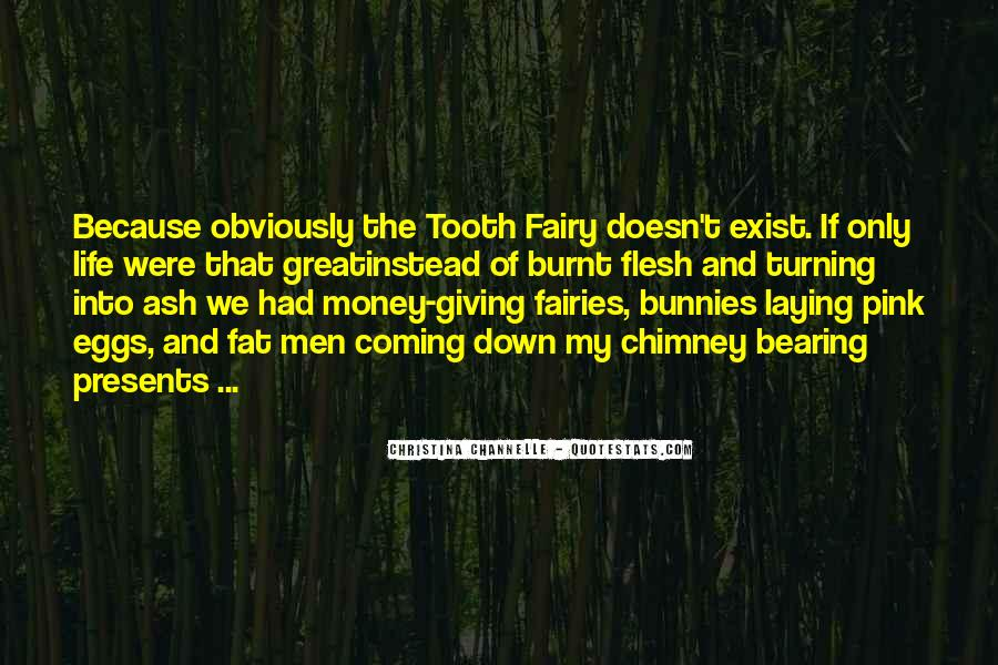 Quotes About The Tooth Fairy #1405000
