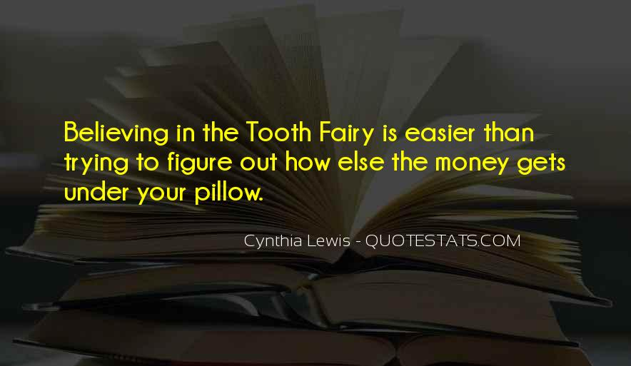 Quotes About The Tooth Fairy #388834