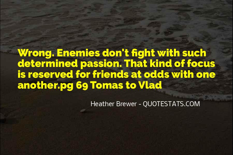 Best Friends May Fight Quotes #816662