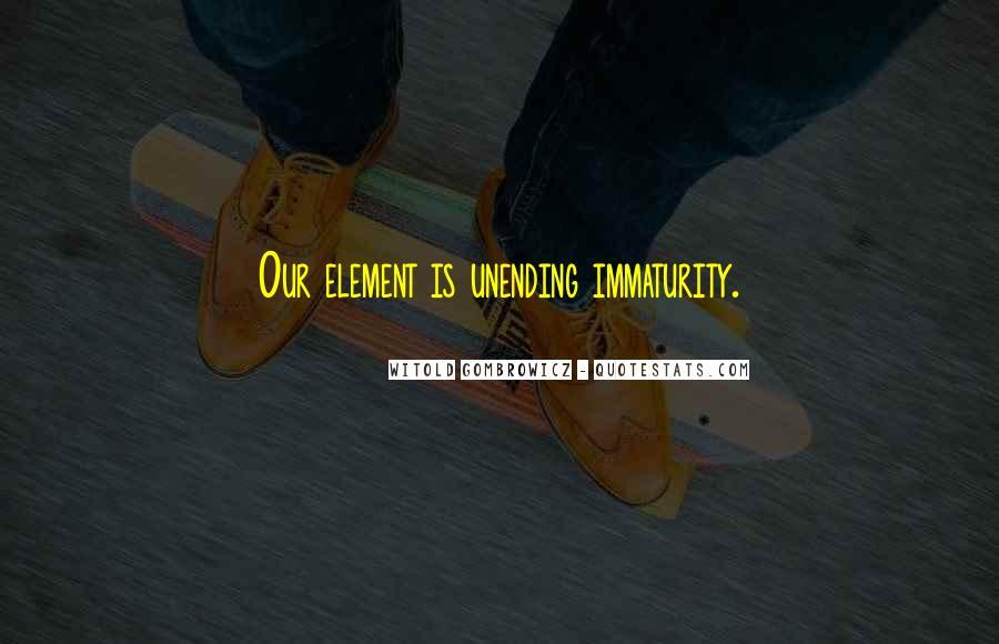 Best Immaturity Quotes #288652