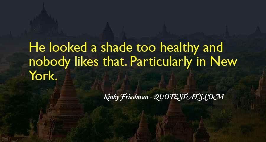 Best Kinky Friedman Quotes #736200