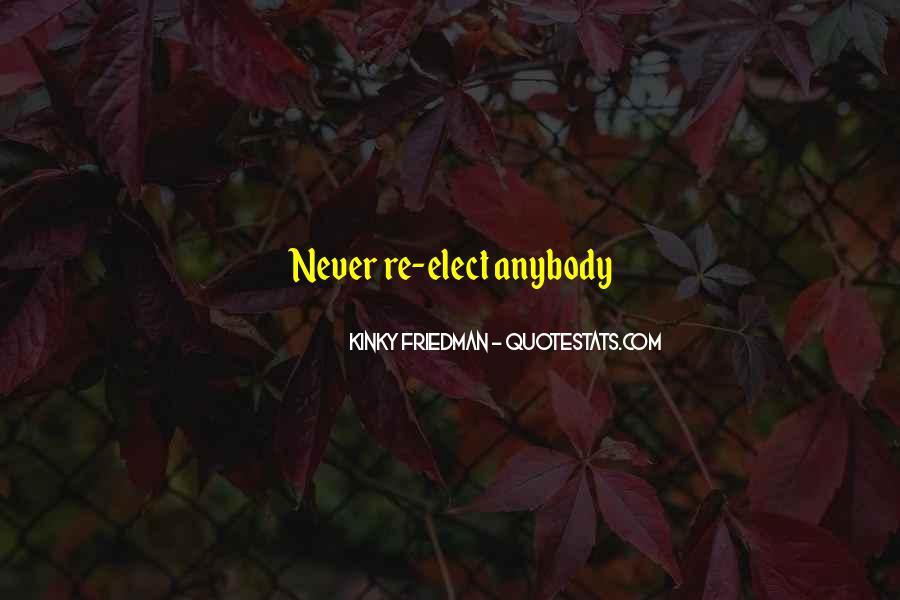 Best Kinky Friedman Quotes #914816