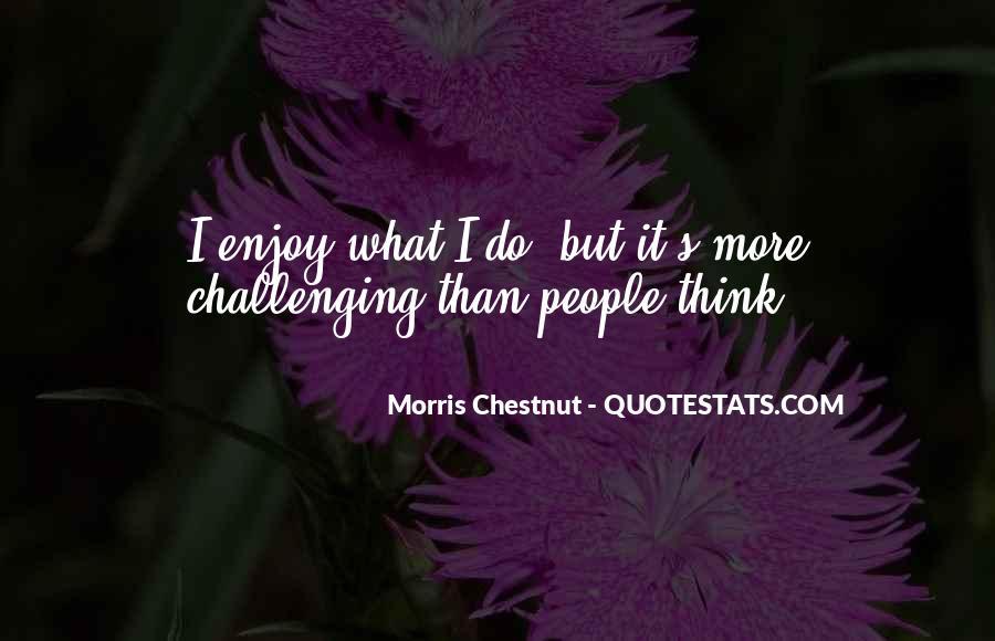 Best Morris Chestnut Quotes #1061063