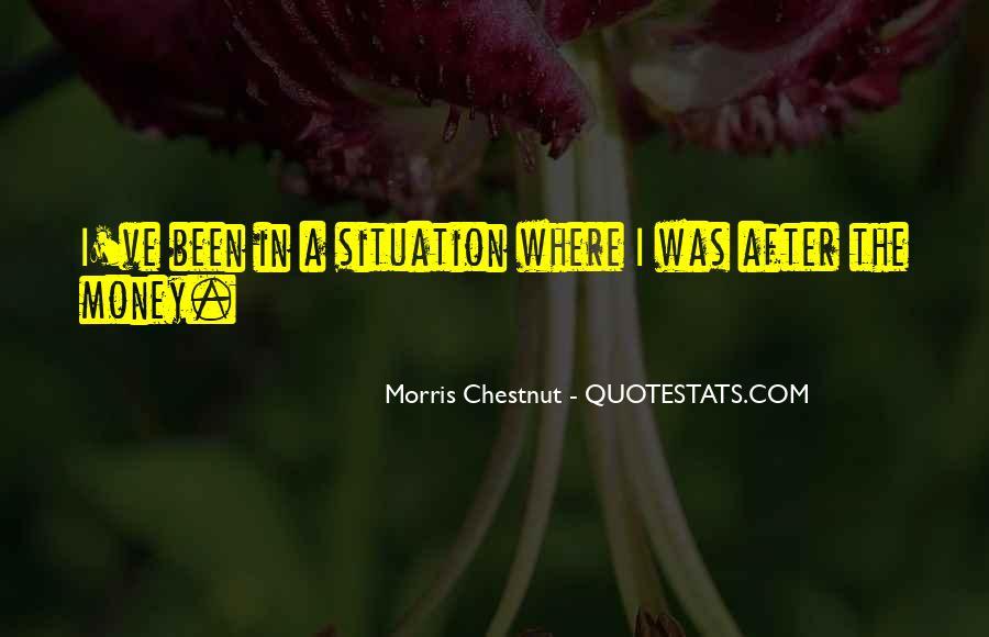 Best Morris Chestnut Quotes #1143862