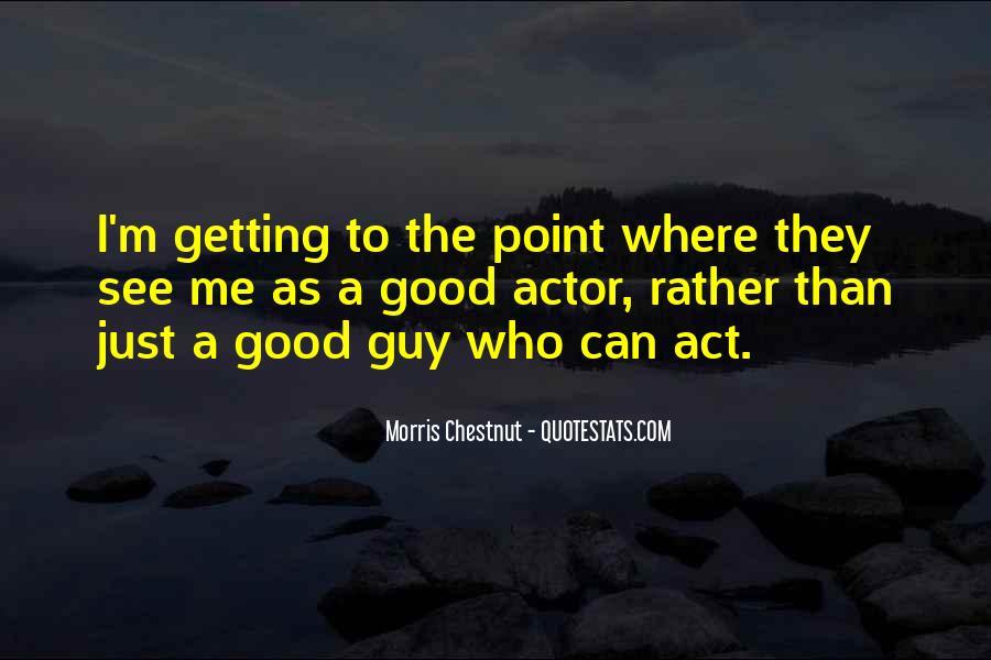 Best Morris Chestnut Quotes #1211846
