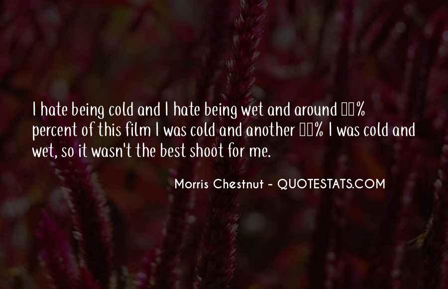 Best Morris Chestnut Quotes #1222709