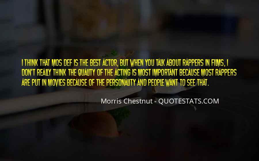 Best Morris Chestnut Quotes #1287128