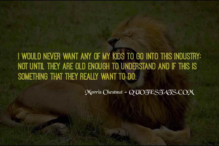 Best Morris Chestnut Quotes #352512