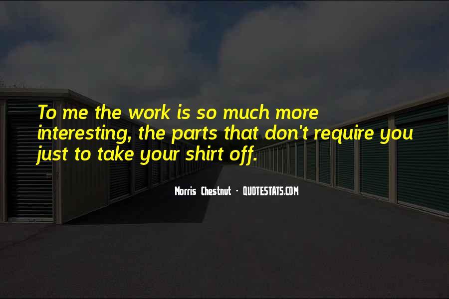 Best Morris Chestnut Quotes #536734