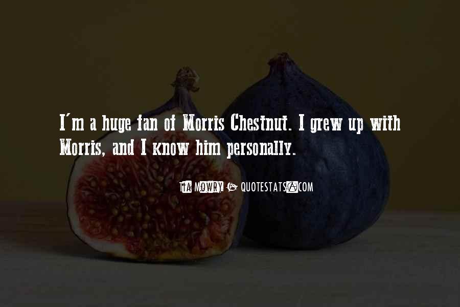 Best Morris Chestnut Quotes #918259