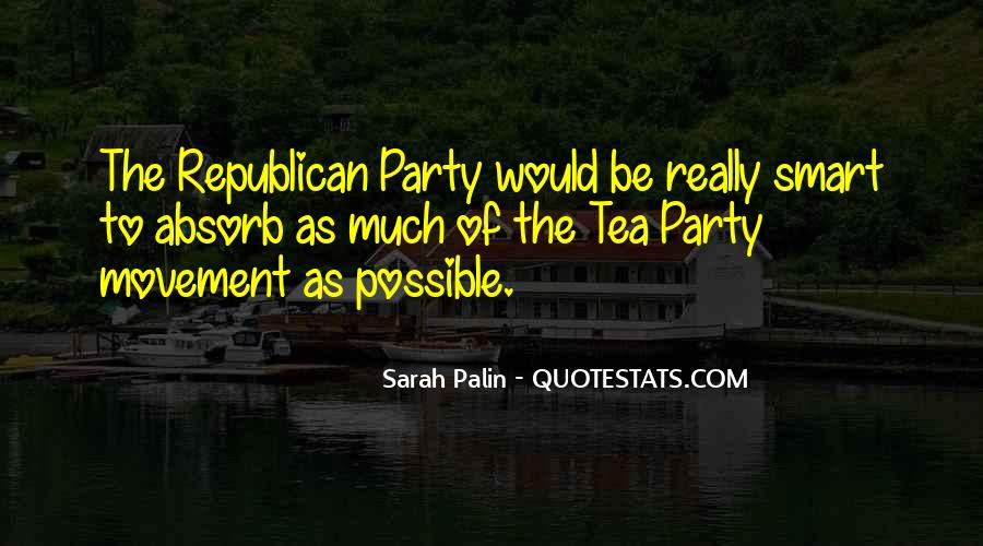 Quotes About The Tea Party Movement #1512762