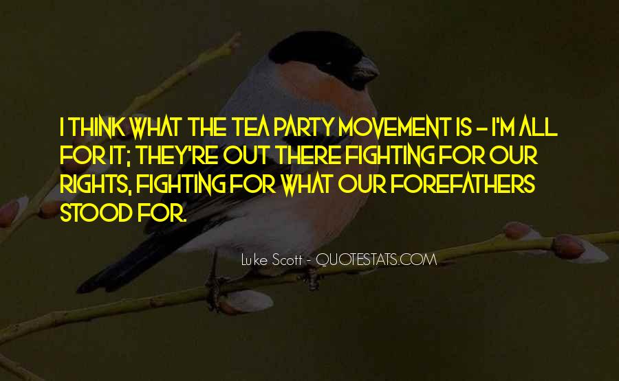 Quotes About The Tea Party Movement #1514194