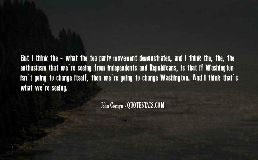 Quotes About The Tea Party Movement #1518687