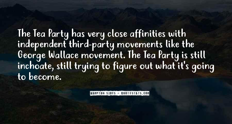 Quotes About The Tea Party Movement #586555