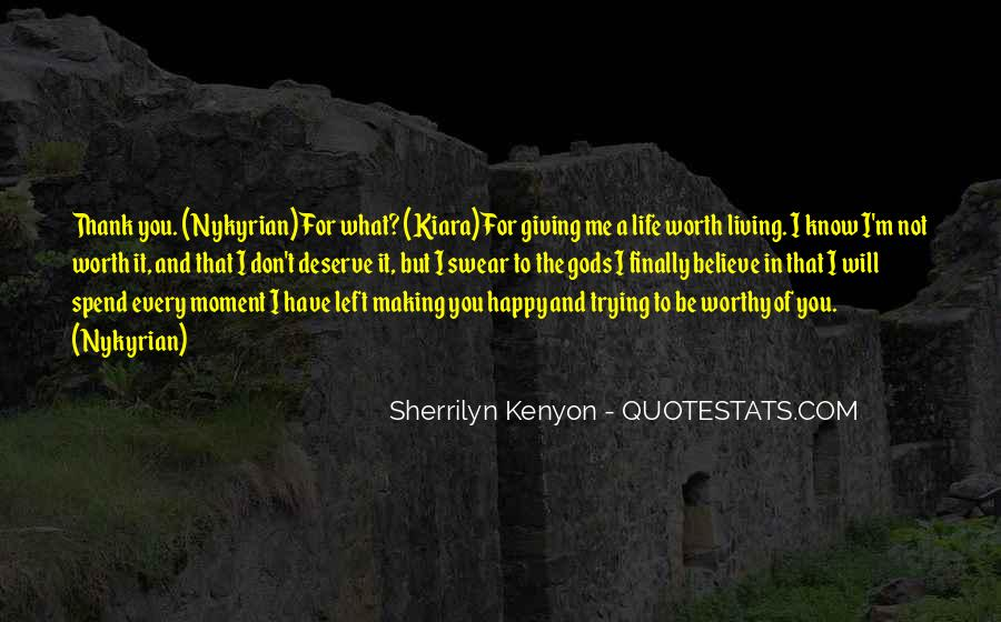 Quotes About Making Life Worth Living #1311788