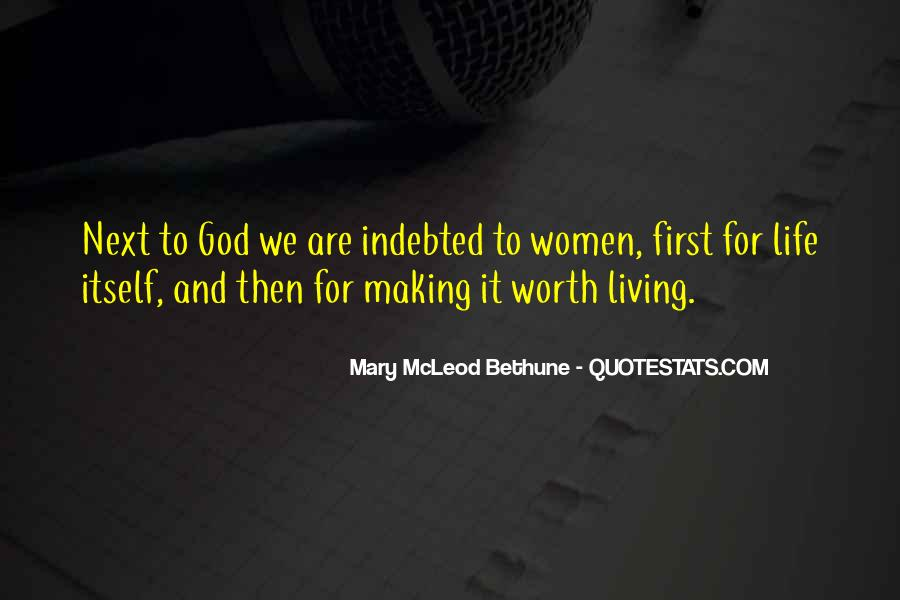 Quotes About Making Life Worth Living #983728